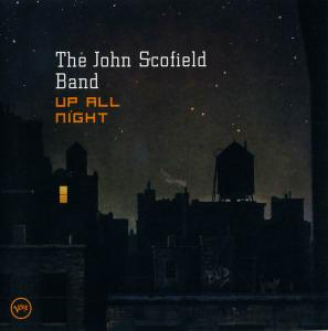 The John Scofield Band - Up All Night (2003)
