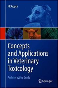 Concepts and Applications in Veterinary Toxicology: An Interactive Guide