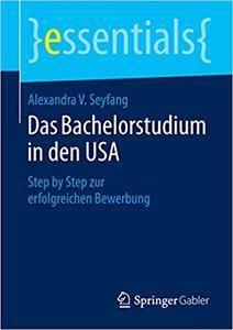 Das Bachelorstudium in den USA: Step by Step zur erfolgreichen Bewerbung