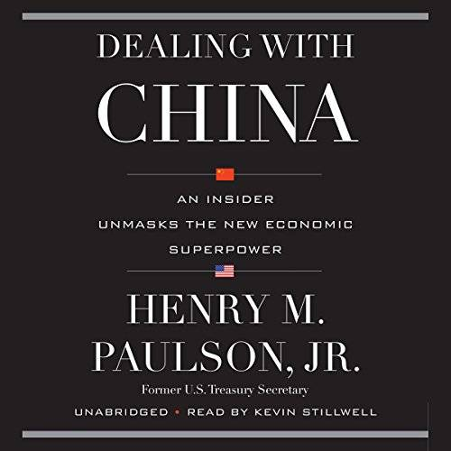 Dealing with China: An Insider Unmasks the New Economic Superpower [Audiobook]