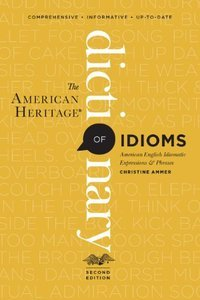 The American Heritage Dictionary of Idioms (2nd edition)