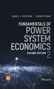 Fundamentals of Power System Economics, Second Edition