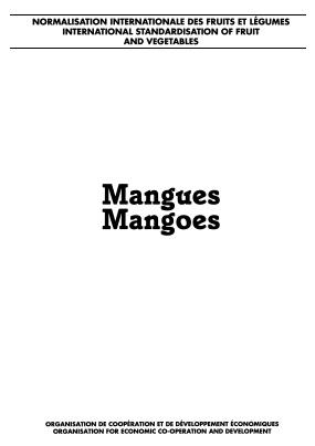 Normes Internationales aux Fruits et Légumes :  Mangues  / International Standards for Fruit and Vegetables: Mangoes