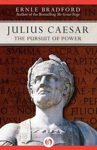 Julius Caesar: The Pursuit of Power (Repost)
