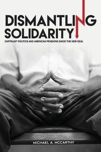 Dismantling Solidarity: Capitalist Politics and American Pensions Since the New Deal (Repost)