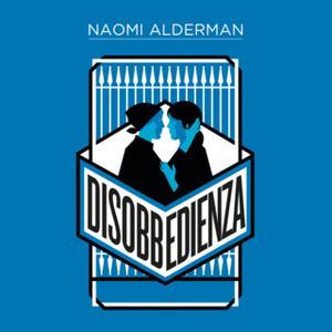 «Disobbedienza» by Naomi Alderman
