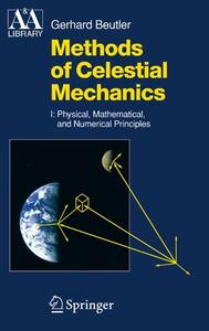 Methods of Celestial Mechanics Volume I: Physical, Mathematical, and Numerical Principles