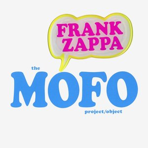 Frank Zappa - The MOFO (The Making Of Freak Out!) - Project/Object (1966) {4CD Set Zappa Records ZR 20004 rel 2006}