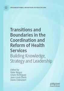 Transitions and Boundaries in the Coordination and Reform of Health Services (Repost)
