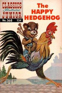 The Happy Hedgehog - Classics Illustrated Junior - 568