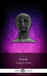 Delphi Complete Works of Lucan