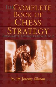 Complete Book of Chess Strategy: Grandmaster Techniques from A to Z [Repost]