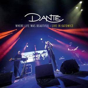 Dante - Where Life Was Beautiful - Live In Katowice (2017)