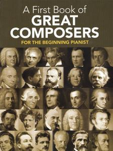 A First Book of Great Composers: For the Beginning Pianist