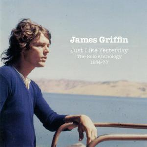 James Griffin - Just Like Yesterday: The Solo Anthology 1974-77 (2013)