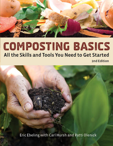 Composting Basics : All the Skills and Tools You Need to Get Started, 2nd Edition