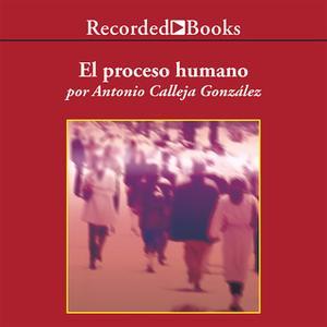«El proceso humano» by Antonio Calleja González