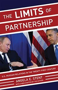 The Limits of Partnership: U.S.-Russian Relations in the Twenty-First Century (Repost)