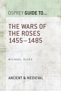 The Wars of the Roses: 1455–1485 (Guide to...)