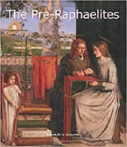 The Pre-Raphaelites (Art of Century) [Repost]