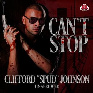 """«Can't Stop» by Clifford """"Spud"""" Johnson"""