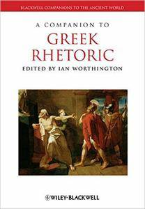 A Companion to Greek Rhetoric (repost)