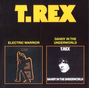 T. Rex - Electric Warrior / Dandy In The Underworld (1971/1977) {2000, 2 Albums on 1 CD}
