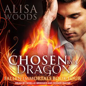 «Chosen by a Dragon» by Alisa Woods