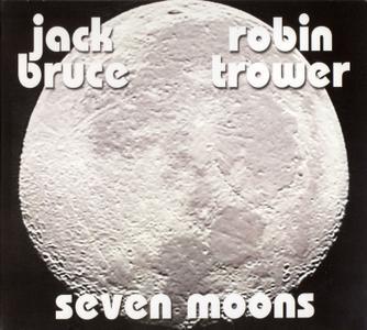 Jack Bruce & Robin Trower - Seven Moons (2008) Reissue 2011 [Repost]