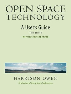 Open Space Technology: A User's Guide (repost)