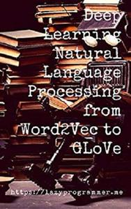 Deep Learning: Natural Language Processing in Python with GLoVe