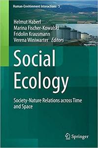 Social Ecology Society-Nature Relations across Time and Space (Human-Environment Interactions)