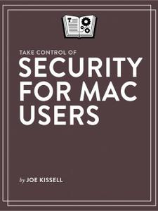 Security for Mac Users: Prevent — or recover from — illicit access to your Mac and its data