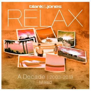 Blank & Jones - Relax - A Decade 2003-2013 Mixed (2019)