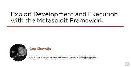 Exploit Development and Execution with the Metasploit Framework