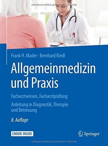 Allgemeinmedizin und Praxis: Facharztwissen, Facharztprüfung. Anleitung in Diagnostik, Therapie und Betreuung