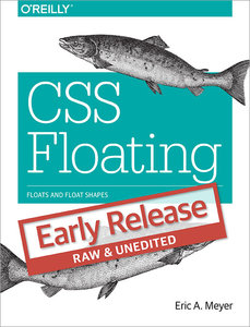 CSS Floating: Floats and Float Shapes (Early Release)
