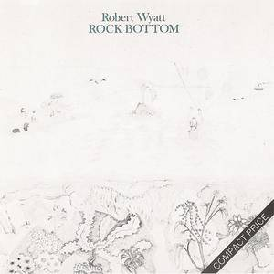 Robert Wyatt - Rock Bottom (1974) {1989 Virgin}