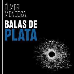 «Balas de plata» by Élmer Mendoza