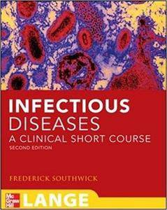 Infectious Diseases: A Clinical Short Course (2nd Edition)
