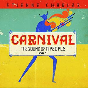 Etienne Charles - Carnival - The Sound of a People, Vol. 1 (2019) [Official Digital Download]