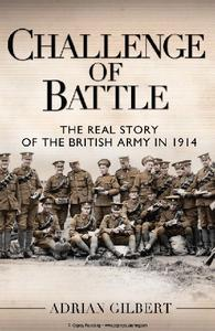 Challenge of Battle: The Real Story of the British Army in 1914 (Osprey General Military)