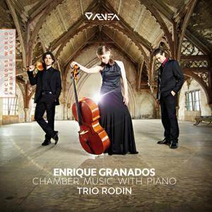 Trio Rodin - Enrique Granados: Chamber Music With Piano (2016)