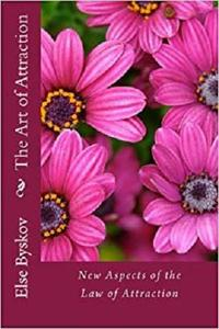The Art of Attraction: New Aspects of the Law of Attraction