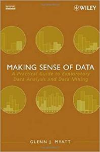 Making Sense of Data: A Practical Guide to Exploratory Data Analysis and Data Mining [Repost]