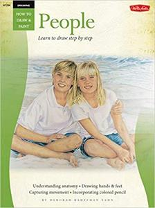 Drawing: People with Debra Kauffman Yaun: Learn to Draw Step by Step (How to Draw & Paint)