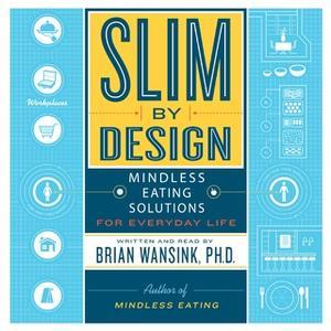 «Slim by Design» by Brian Wansink