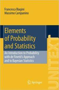 Elements of Probability and Statistics: An Introduction to Probability with de Finetti's Approach and to Bayesian