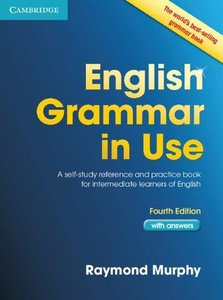 English Grammar in Use with Answers: A Self-Study Reference and Practice Book for Intermediate Students of English (4th edition