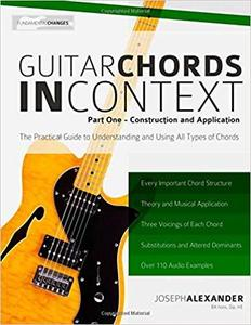 Guitar Chords in Context Part One: Construction and Application (Volume 1)